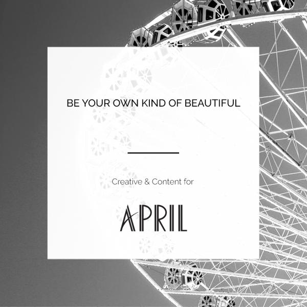 APRIL | CONTENT & CREATIVE