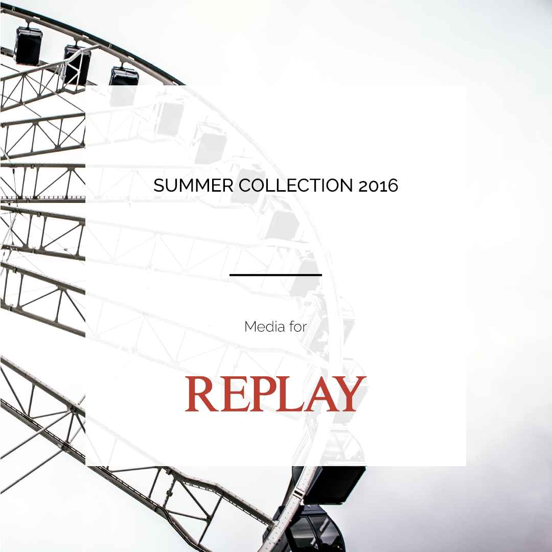 REPLAY | SUMMER COLLECTION 2016