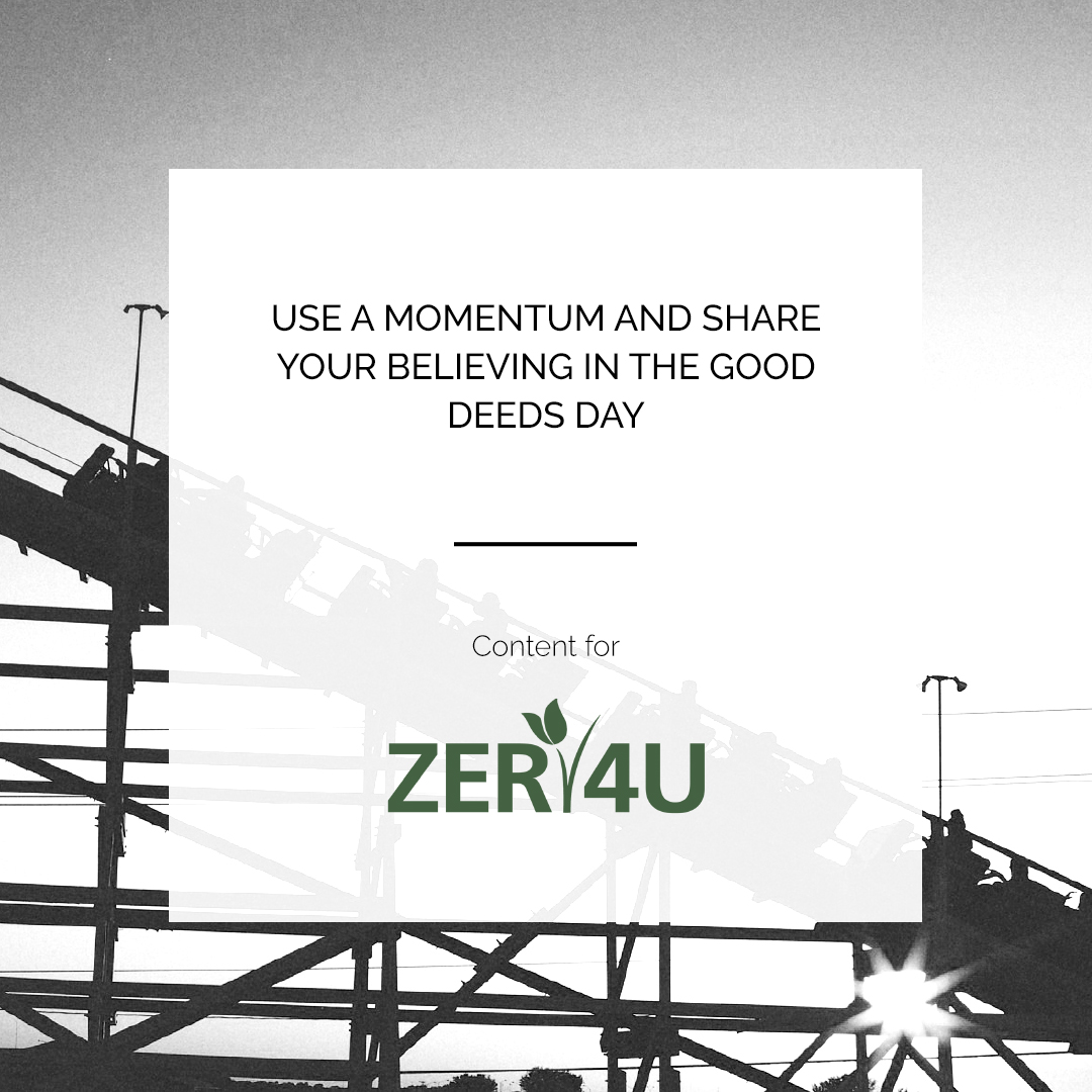 ZER4U | GOOD DEEDS DAY