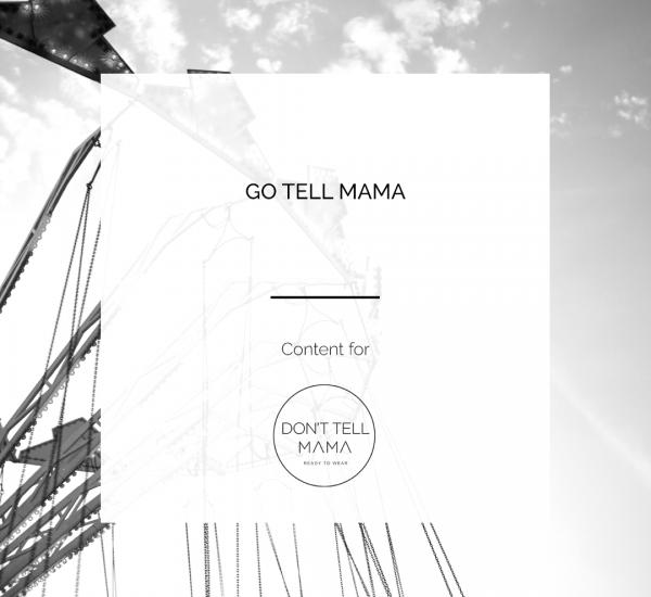 DON'T TELL MAMA | GO TELL MAMA