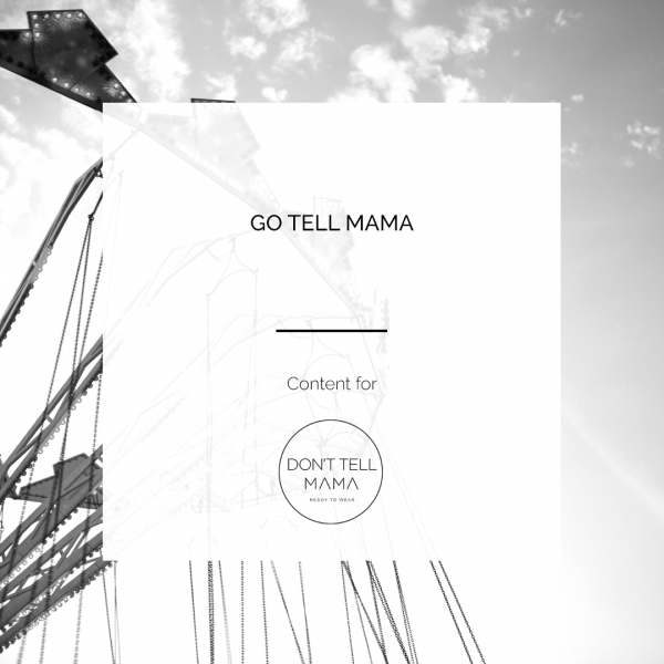 DON'T TELL MAMA | GO TELL MAMA