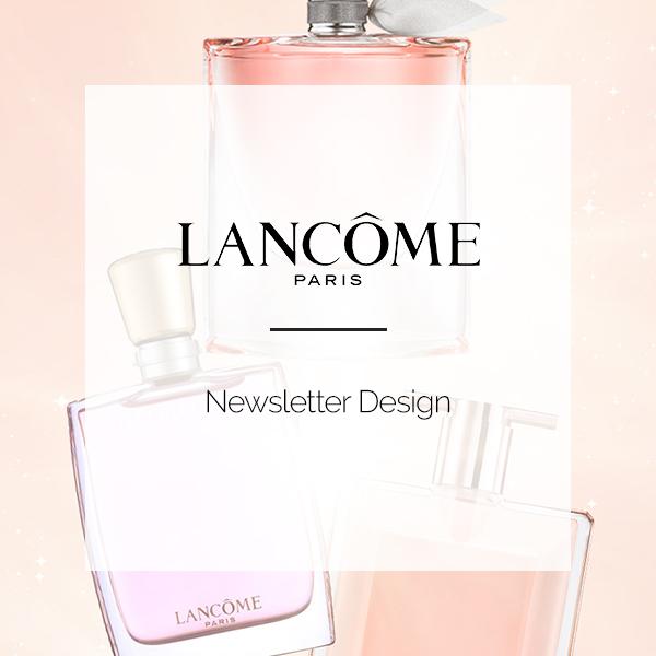 LANCOME | NEWSLETTER DESIGN