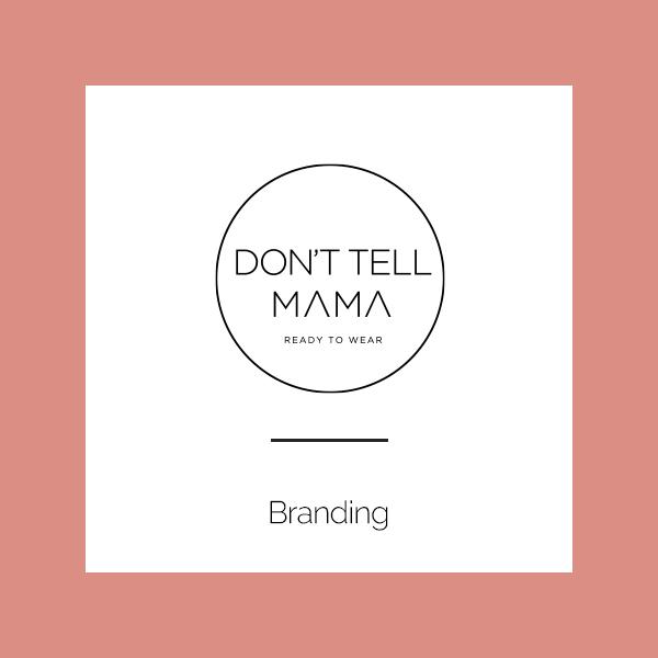 DONT TELL MAMA | BRANDING